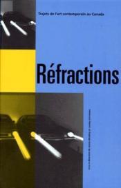 Réfractions ; trajets de l'art contemporain au Canada - Couverture - Format classique