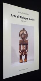 Arts d'Afrique noire ; approche - Couverture - Format classique