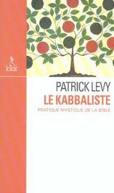Le Kabbaliste ; Pratique Mystique De La Bible - Intérieur - Format classique