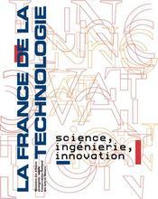 La france de la technologie ; science, ingenierie, innovation - Intérieur - Format classique