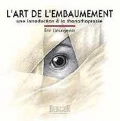 L'art de l'embaumement ; une introduction à la thanathopraxie - Couverture - Format classique
