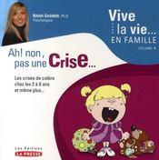 Vive la vie en famille t.1 ; ah ! non, pas une crise... - Intérieur - Format classique