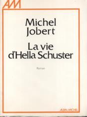 La vie d'Hella Schuster. - Couverture - Format classique