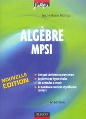 Vente  Algebre mpsi - 4eme edition - cours, methodes et exercices corriges  - Monier