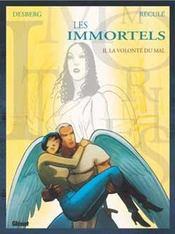 Les immortels t.2 ; la volonté du mal - Intérieur - Format classique