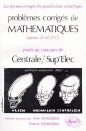 Problemes Corriges De Mathematiques Centrale/Supelec Tome 1 1975-1980 - Couverture - Format classique