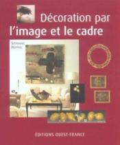 Decoration Par L'Image Et Le Cadre - Couverture - Format classique