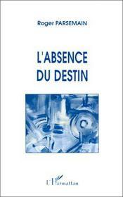 L'Absence Du Destin - Intérieur - Format classique