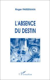 L'Absence Du Destin - Couverture - Format classique