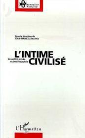 L'intime civilisé ; sexualité privée et intérêt public - Couverture - Format classique
