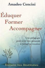 Eduquer, Former, Accompagner ; La Formation D'Une Personne Humaine Dans La Vie Communautaire - Couverture - Format classique