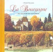 La Bourgogne ; de villages en vignobles - Intérieur - Format classique