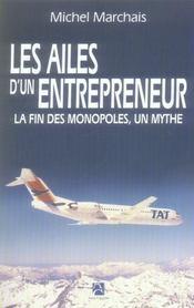 Les Ailes D'Un Entrepreneur ; La Fin D'Un Monopole, Un Mythe - Intérieur - Format classique