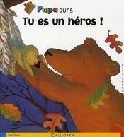 Papa ours ; tu es un héros - Intérieur - Format classique