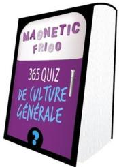 Vente livre :  Magnetic frigo ; 365 questions de culture G (édition 2020)  - Collectif