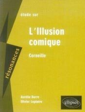 Corneil ; illusion comique - Couverture - Format classique