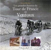 Les grandes heures du tour de France au Ventoux - Couverture - Format classique