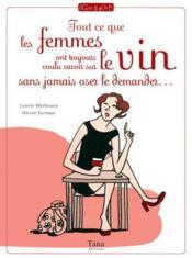 Tout ce que les femmes ont toujours voulu savoir sur le vin sans jamais oser le demander... - Couverture - Format classique
