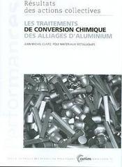 Les traitements de conversion chimique des alliages d'aluminium resultats des actions collectives pe - Intérieur - Format classique