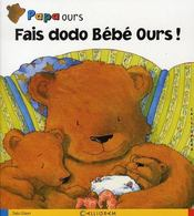 Papa ours ; fais dodo bébé ours ! - Intérieur - Format classique