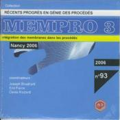 Recents progres en genie des procedes n. 93 : mempro 3 / integration des membranes dans les procedes - Couverture - Format classique