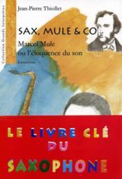 Sax, Mule & Co ; Marcel Mule ou l'eloquence du son ; entretiens - Couverture - Format classique