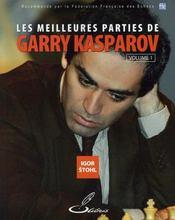 Les meilleures parties de garry kasparov t.1 - Intérieur - Format classique
