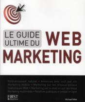 Vente livre :  Guide ultime du web-marketing  - Michael Miller