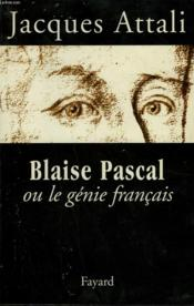 Blaise Pascal Ou Le Genie Francais. - Couverture - Format classique