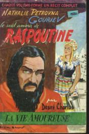 Nathalie Petrovna Gouriev, Le Seul Amour De Raspoutine - Couverture - Format classique