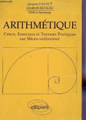 Arithmetique Cours Exercices Et Travaux Pratiques Sur Micro-Ordinateur - Couverture - Format classique