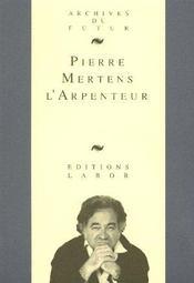 Pierre Mertens L Arpenteur - Intérieur - Format classique