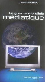 La guerre mondiale médiatique - Intérieur - Format classique