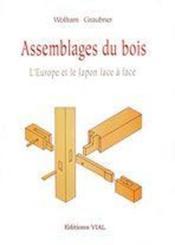 Assemblages du bois ; l'Europe et le Japon face à face - Couverture - Format classique