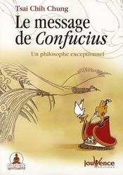 Le message de confucius ; un philosophe exceptionnel - Intérieur - Format classique