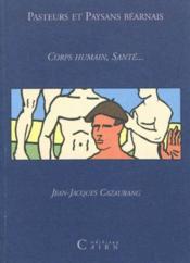 Pasteurs Et Paysans Bearnais:Corps Humain, Sante... - Couverture - Format classique