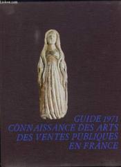 Guide 1971 Connaissance Des Arts Des Ventes Publiques En France. - Couverture - Format classique