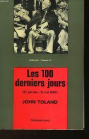 Les 100 Derniers Jours 27 Janvier - 8 Mai 1945 - Couverture - Format classique