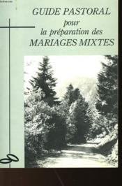 Guide Pastoral Pour La Preparation Des Mariages Mixtes - Couverture - Format classique
