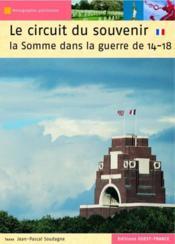 Le circuit du souvenir ; la Somme dans la guerre de 14-18 - Couverture - Format classique