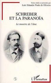 Schreber Et La Paranoia ; Le Meurtre De L'Ame - Intérieur - Format classique