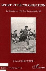Sport et décolonisation ; la Réunion de 1946 à la fin des années 60 - Couverture - Format classique
