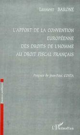 L'Apport De La Convention Europeenne Des Droits De L'Homme Au Droit Fiscal Francais - Intérieur - Format classique