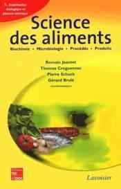 Science des aliments ; biochimie, microbiologie, procédés, produits t.1 ; stabilisation biologique et physico-chimique - Couverture - Format classique