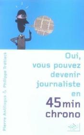 Oui, vous pouvez devenir journaliste en 45 minutes chrono - Couverture - Format classique