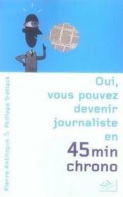 Oui, vous pouvez devenir journaliste en 45 minutes chrono - Intérieur - Format classique