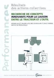 Recherche de concepts innovants pour la liaison entre le tracteur et l'outil ; performances resultats - Couverture - Format classique