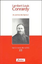Lambert Louis Conrardy au service des lépreux - Couverture - Format classique