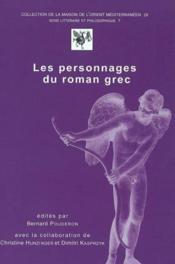 Litt. 7. - Les Personnages Du Roman Grec. Actes Du Colloque De Tours, 18-20 Novembre 1999 Edites Par - Couverture - Format classique