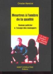 Meurtres A L'Ombre De La Qualite. Roman Policier A L'Usage Des Managers - Couverture - Format classique